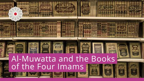 Al-Muwatta and the Books of the Four Imams