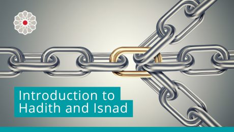 Introduction to Hadith and Isnad