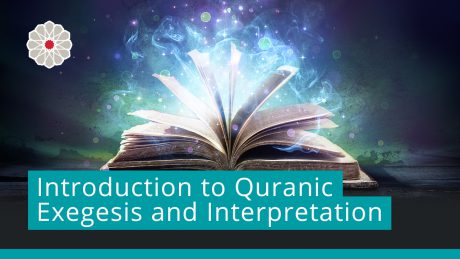 Introduction to Quranic Exegesis and Interpretation