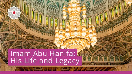 Imam Abu Hanifa: His Life and Legacy