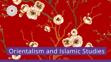 Orientalism and Islamic Studies