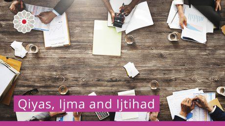 Qiyas, Ijma and Ijtihad